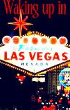 Waking Up In Vegas by InLoveWithARockStar
