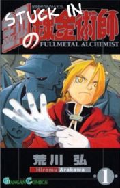 Stuck in : Fullmetal Alchemist by Elissia01