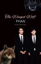 The Winged Wolf || Phan AU by _rhapsodicc