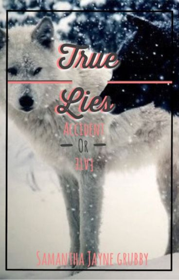 True Lies  by SamanthaJayne_x
