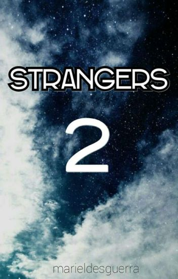 STRANGERS 2 (SPG 20+) COMPLETED