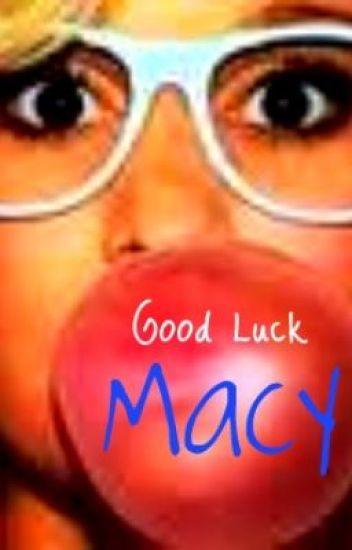 Good Luck Macy