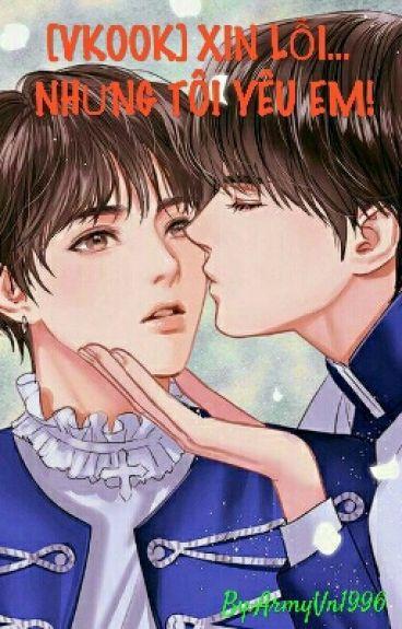 [Shortfic][VKook] Xin lỗi...nhưng tôi yêu em