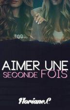Aimer une seconde fois by FlorianeC1