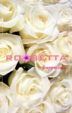 Rosetta by Frappucinta