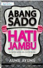 Abang Sado Hati Jambu by dearnovels