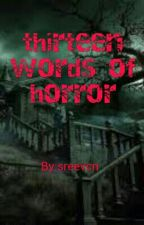 Thirteen words of horror by sreevcn