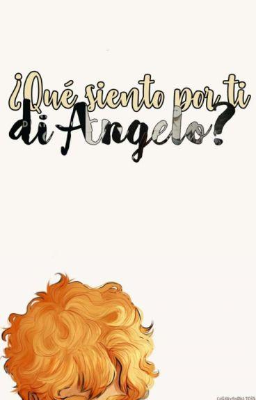 ¿Que siento por ti, di Angelo?