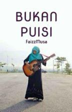 BUKAN PUISI by FaizzMusa