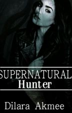 Supernatural Hunter  by DilaraAkmee