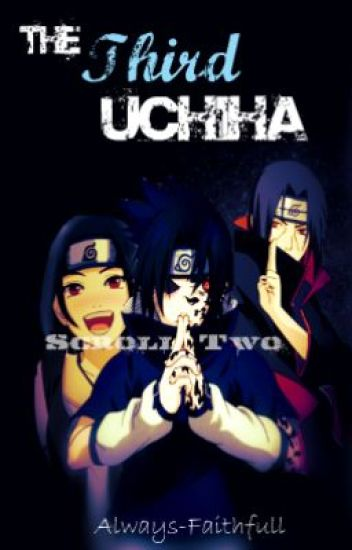 Scroll 2: The Third Uchiha [Naruto]