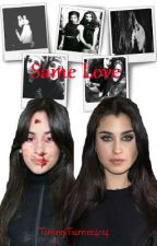 Same love (Camren)(REWRITING) by TimmyTurner4114