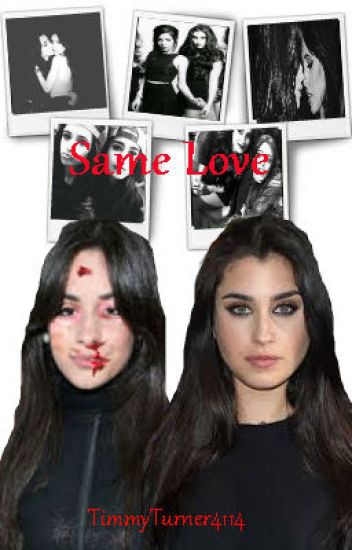 Same love (Camren)(REWRITING)