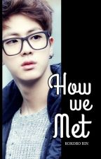 How we met [BTS Jin Fanfic] by KokoroRin