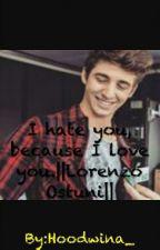 I hate you, because I love you.||Lorenzo Ostuni by Hoodwina_