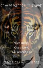 Chasing Tiger (Book 2) by ckw9161997
