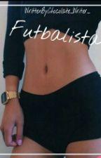Futbalista ✔  by Chocolate_Writer_