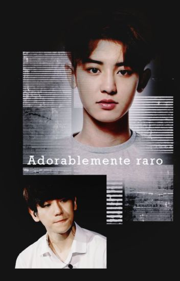 Adorablemente raro {ChanBaek/BaekYeol}