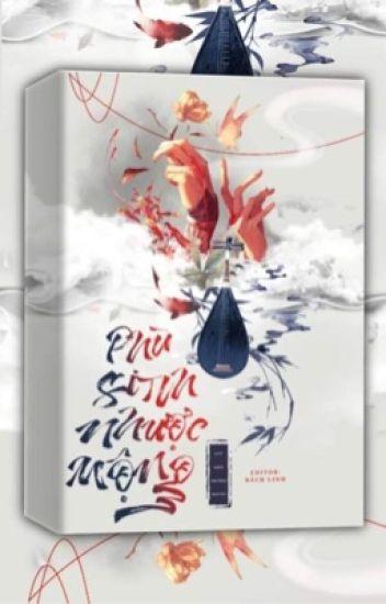 [BHTT - Edit hoàn] Phù Sinh Nhược Mộng - Lưu Diên Trường Ngưng
