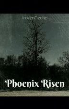 Phoenix Risen-Dawn of Change by frozen6echo