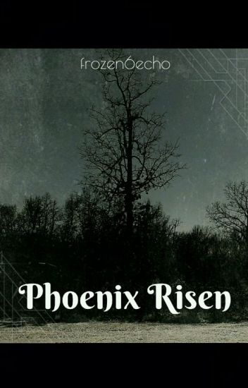 Phoenix Risen-Dawn of Change