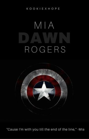 Mia Dawn Rogers (A Captain America's Daughter) [Book 1]