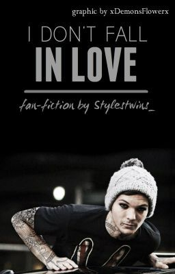 I don't fall in love. (Louis Tomlinson) (ON HOLD)