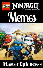 Ninjago Memes and stuff :) by MyNameIsRandommm