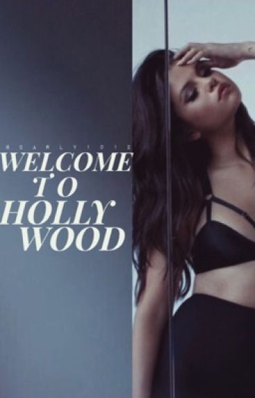 Welcome To Hollywood » 1D + SG (ON HOLD)