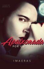 Apaixonada Por Um Vampiro (Concluído) by IMAERAS