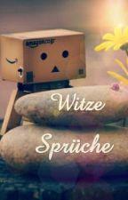 ~ Witze Und Sprüche ~ by LeiderKeinName