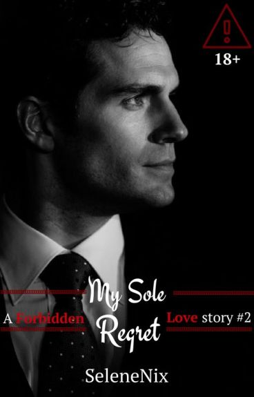 My sole regret (A Forbidden Love story #2)