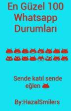 En Güzel 100 Whatsapp Durumları by HazalSmilers