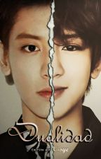 [EXO] Dualidad | OS (ChanBaek/BaekYeol) by C-SyeUniverse