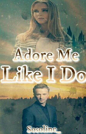 Adore me like I do™ by Sosoline_