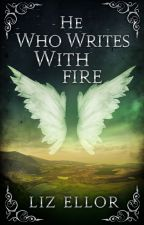 He Who Writes With Fire by ElizabethEllor