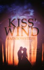 Kiss' Wind {Coming Soon} by RainbowSteph