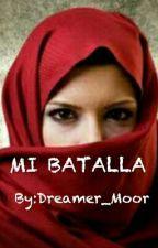 Mi Batalla by Dreamer_Moor