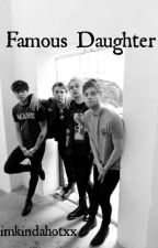 Famous Daughter | 5SOS by imkindahotxx