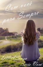 Com você para sempre by DMASouza