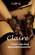 Claire (Completo) by LuendaGSilva