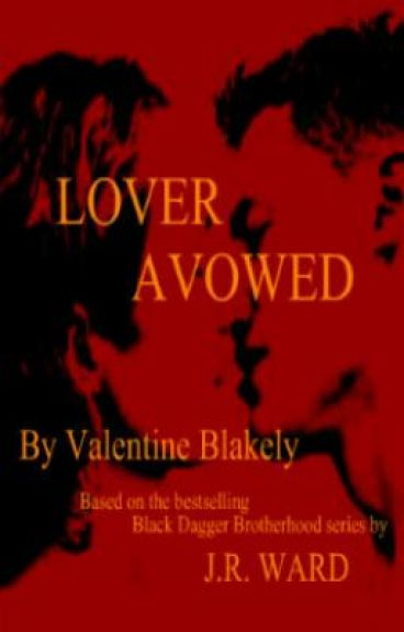 Lover Avowed: A Black Dagger Brotherhood FanFiction