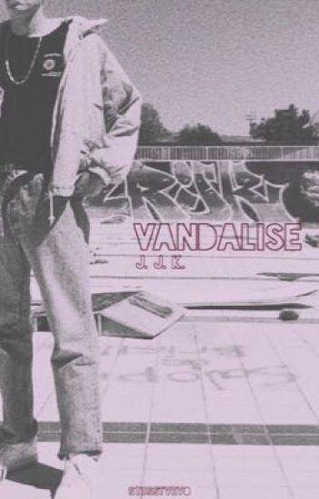 vandalise [j.j.k.]