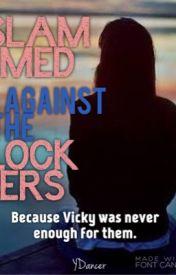 Slammed Against the Lockers by YDancer