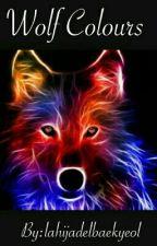 Wolf Colours (Chanbaek, Hunhan, Kaisoo, Layho ,Xiuchen, Taoris ) by lahijadelbaekyeol