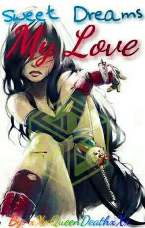 Sweet Dreams,My Love (a Creepypasta Love Story) by xXxQueenDeathxXx