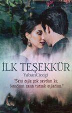 İLK TEŞEKKÜR  by _YabanCicegi_