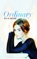 *Ordinary* REVISED by its-a-secret