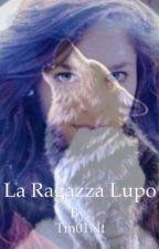 La Ragazza Lupo by Tm01Nt