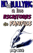 NO al bullying a los escritores de fanfics by polly-ulrich